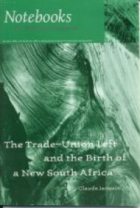 No.26 The Trade-Union Left and the Birth of a New South Africa