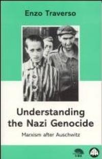 No.29/30 Understanding the Nazi Genocide: Marxism after Auschwitz