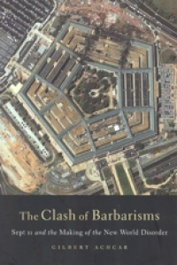 No.33/34 The Clash of Barbarisms: September 11 and the Making of the New World Disorder