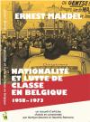 Ernest Mandel - Nationalité et lutte de classe en Belgique 1958 - 1973