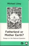 No.27/28 Fatherland or Mother Earth? Essays on the National Question